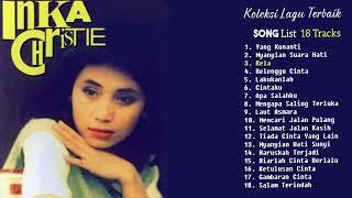 INKA CHRISTIE Full Album. 18 Hits Tembang Kenangan 90.n Paling Populer Sepanjang Masa....