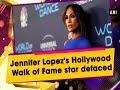 Jennifer Lopez's Hollywood Walk of Fame star defaced - #Hollywood News