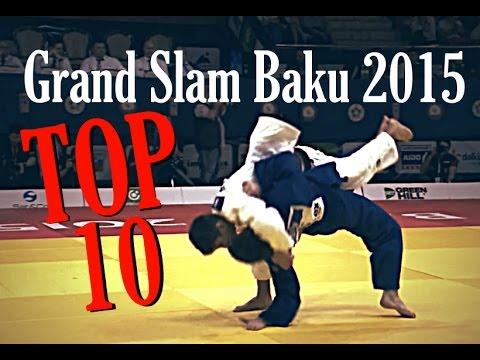 TOP 10 IPPONS | 柔道 Judo Grand Slam Baku 2015 | JudoAttitude
