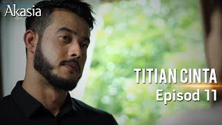 Download Video HIGHLIGHT: Episod 11 | Titian Cinta MP3 3GP MP4