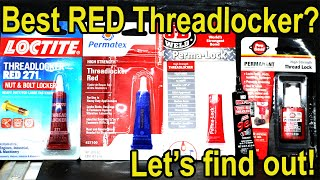 "Which ""Red"" Threadlocker is Best?  Let's find out!"