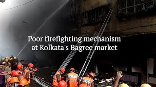 Lack of firefighting mechanism makes dousing fire at Kolkata's Bagree market difficult