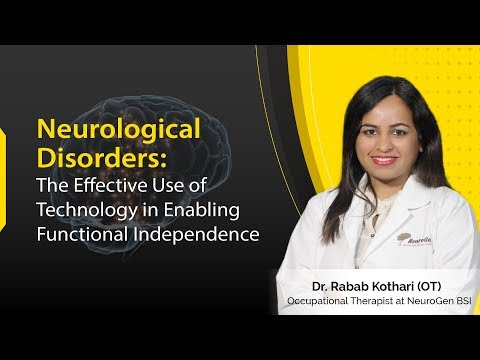 Neurological Disorders : The Effective Use of Technology in Enabling Functional Independence
