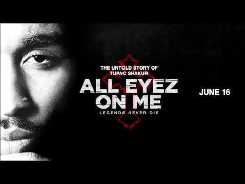 Tupac - All Eyez On Me [Remix] Movie Soundtrack (2017)