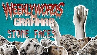 Weekly Words and Grammar - Stone Faces