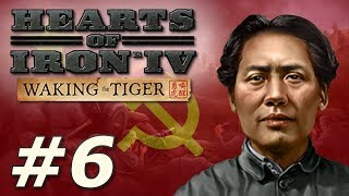 Hearts of Iron IV: Waking the Tiger | Communist China - Part 6