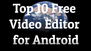 Top 10 Free Video Editor Android