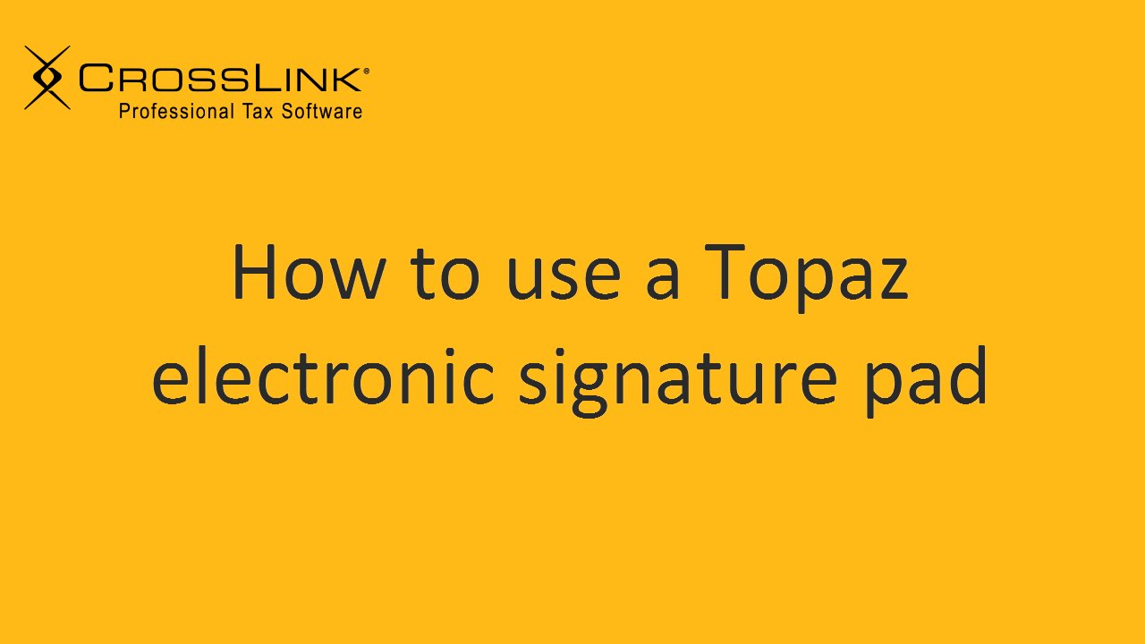Installing and Using a Topaz Electronic Signature Pad - CrossLink  Professional Tax Software