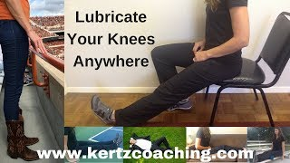 Lubricate Your Knees Anywhere