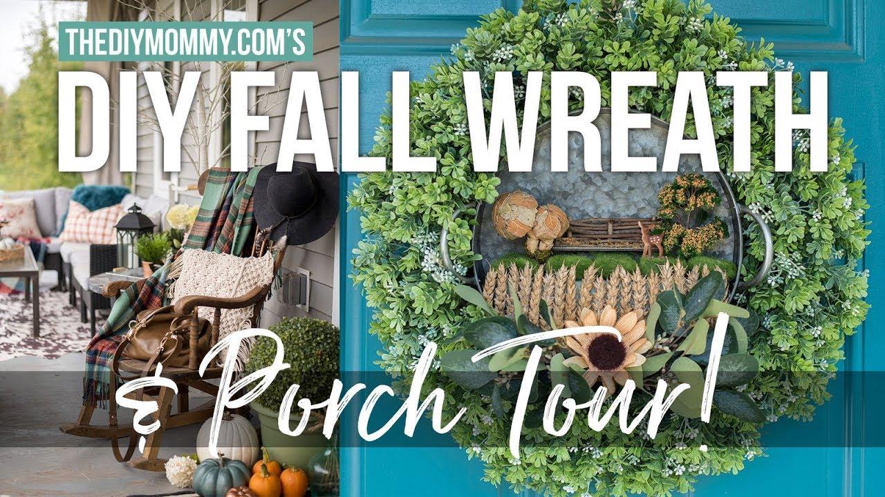 DIY Fall Wreath & Porch Decor Tour | The DIY Mommy - YouTube