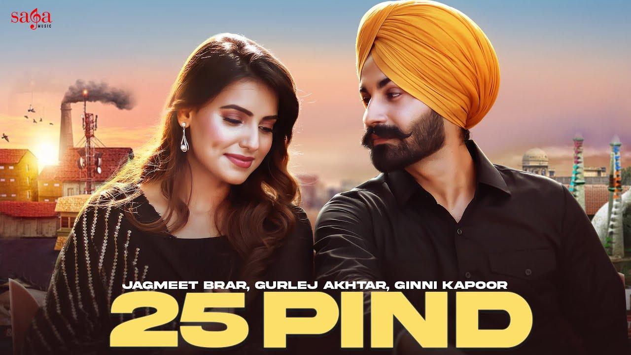 25 Pind - Jagmeet Brar | Gurlez Akhtar | Ginni Kapoor | Desi Crew | New Punjabi Song 2021
