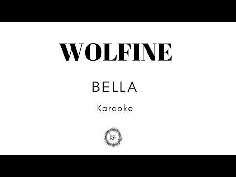 BELLA - WOLFINE - (KARAOKE)