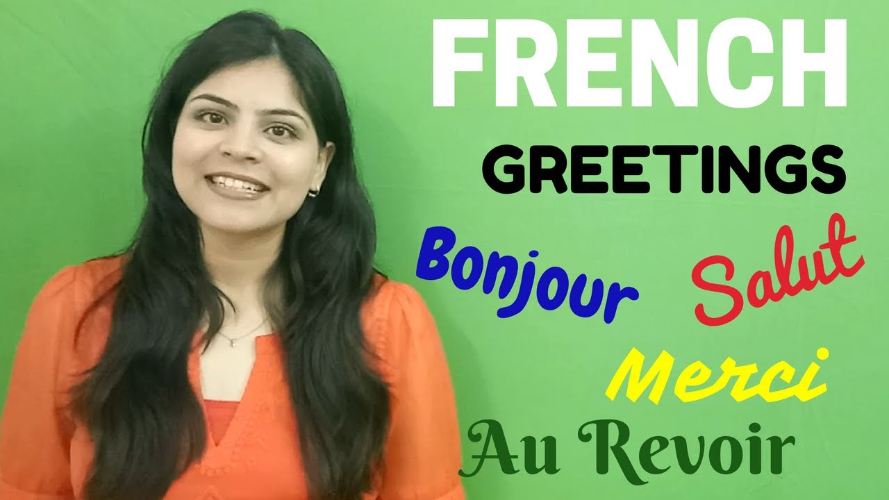 French Greetings For Beginners Learn French How To Greet People