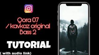 Qara 07 reels editing Tutorial | Kavkaz Orginal Bass 2 Sound reels Editing | Instagram viral reels