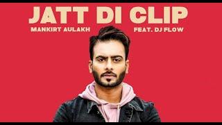 Jatt Di Clip Mankirt Aulakh  Singga  New Punjabi Song Whatsapp Status
