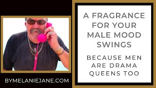 A FRAGRANCE FRO YOUR MALE MOODS SWINGS | Drama Queen for real men