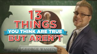 Repeat youtube video 13 Things You Think Are True, But Aren't
