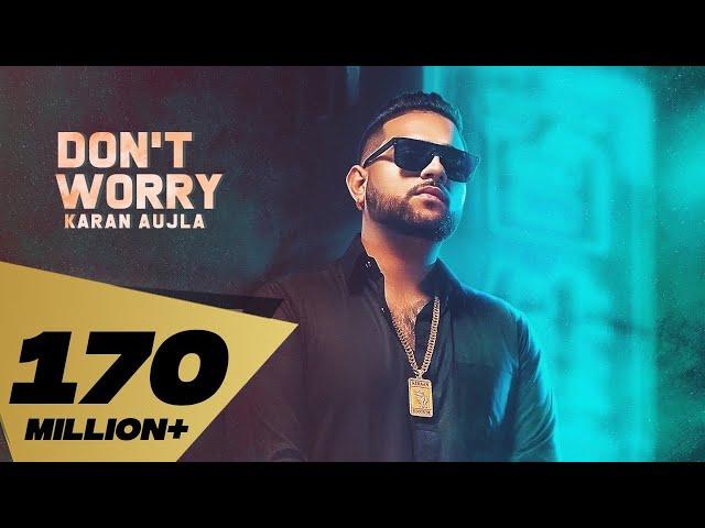 Don't Worry (Full Video) Karan Aujla | Deep Jandu | Sukh Sanghera | Latest Punjabi Songs 2018