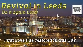 Revival in Leeds Do it Again Lord