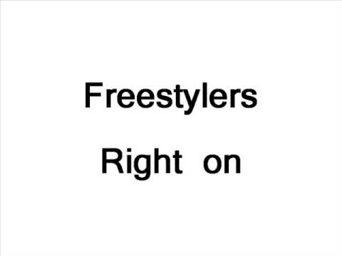 Freestylers - Right On