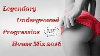 Legendary Underground Progressive House Mix 2016