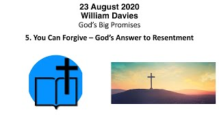 23 August 2020  William - God's Big Promises 5. You Can Forgive