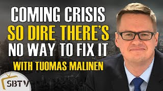 Tuomas Malinen - Coming Crisis Is So Dire There's No Fix For It, Hold Gold, Cash & Pay Down Debt