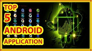 Top 5 apps | Top 5 apps for Android | Top 5 best Android apps | Top 5 Android apps you must have