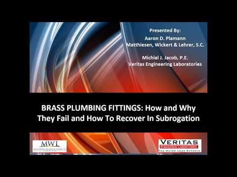 Brass Plumbing Fittings:  How And Why They Fail And How to Recover In Subrogation