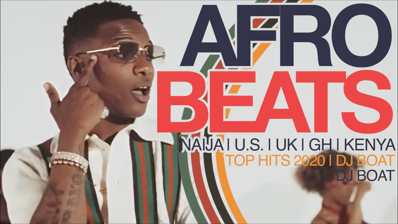 AFROBEATS 2020 Video Mix | AFROBEAT SUMMER Mix | AFROBEATS PARTY(WIZKID, BEYONCE, BURNA BOY,DJ BOAT)