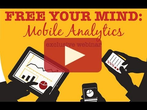 Free Your Mind: Mobile Analytics Webinar
