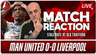 BACK ON TOP WHERE WE BELONG! | Man United 0-0 Liverpool Match Reaction