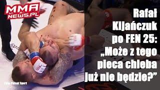 """Rafał Kijańczuk po przegranej na FEN 25: """"Nie wiem, może z tego pieca chleba nie będzie."""""""