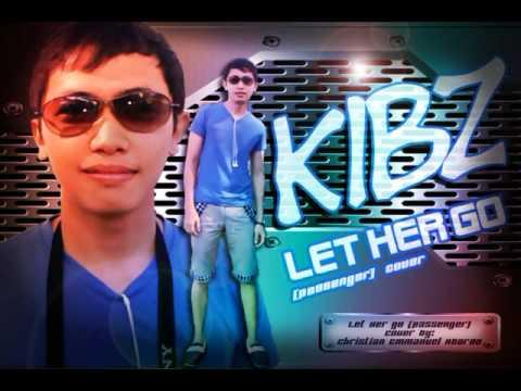 Let her go (passenger) Kibz cover