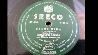 Bienvenido Granda, con Sonora Matancera - OYEME MAMA - cha-cha-cha de Lacho Rivero