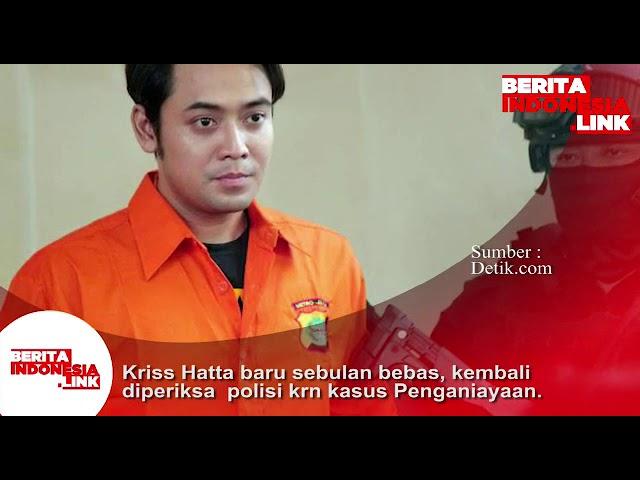 Kriss Hatta baru sebulan bebas, kembali diperiksa Polisi karena kasus Penganiayaan.