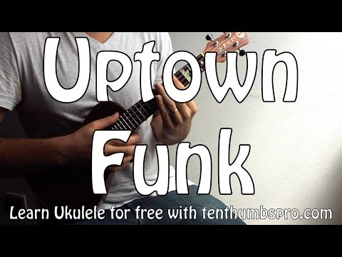 Uptown Funk - Mark Ronson with Bruno Mars - Ukulele Funk Tutorial