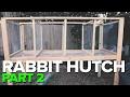 Rabbit Hutch Part 2