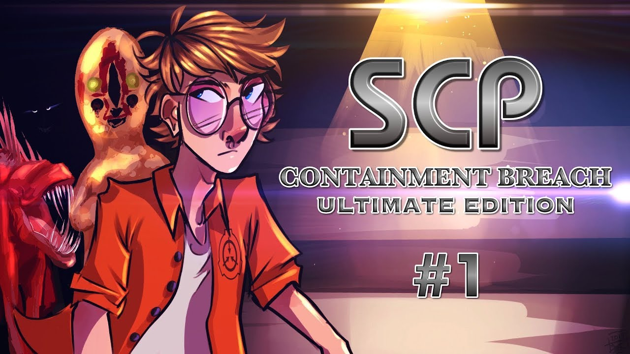 SCP: Containment Breach - ULTIMATE EDITION #1