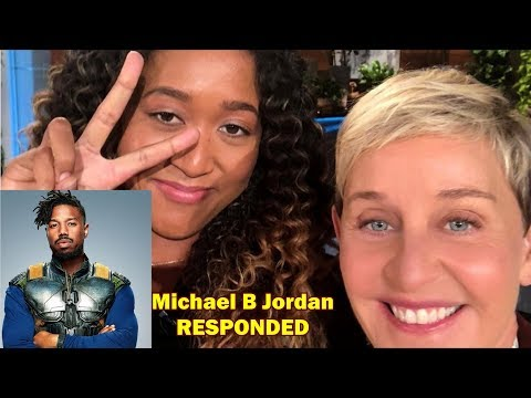 Ellen Hooks up Naomi Osaka with Michael B Jordan from Black Panther