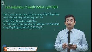 Các nguyên lý nhiệt động lực học - Vật lý 10 - Thầy giáo : Phạm Quốc Toản