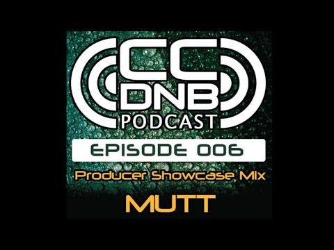 CCDNB Podcast 006 - Producer Showcase Mix Feat. Mutt