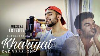 Khairiyat Sad Version   Tribute To Sushant Singh Rajput   Rhythm Saxena   Unplugged Cover