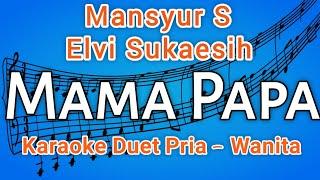 Mama Papa Karaoke Dangdut Original - Mansyur S & Elvi Sukaesih | HD