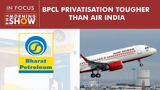 BPCL privatisation faces bigger obstacles than Air India sale. Here's why