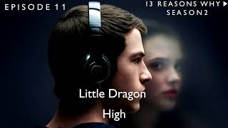 Little Dragon - High (13 Reasons Why Soundtrack) (S02xE11)