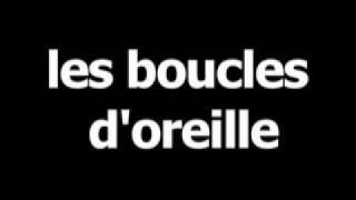 French word for earrings is les boucles doreille