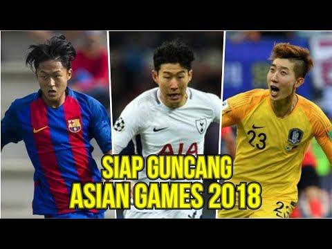 SIAP GUNCANG ASIAN GAMES!! 4 PEMAIN KELAS DUNIA DI ASIAN GAMES 2018 (KOREA)