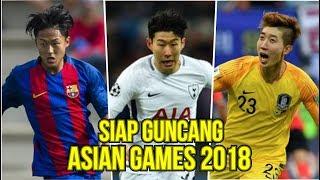 Download Video SIAP GUNCANG ASIAN GAMES!! 4 PEMAIN KELAS DUNIA DI ASIAN GAMES 2018 (KOREA) MP3 3GP MP4
