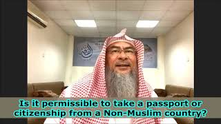Is it permissible to take a passport or citizenship from a Non Muslim country? | Sh Assim Al Hakeem